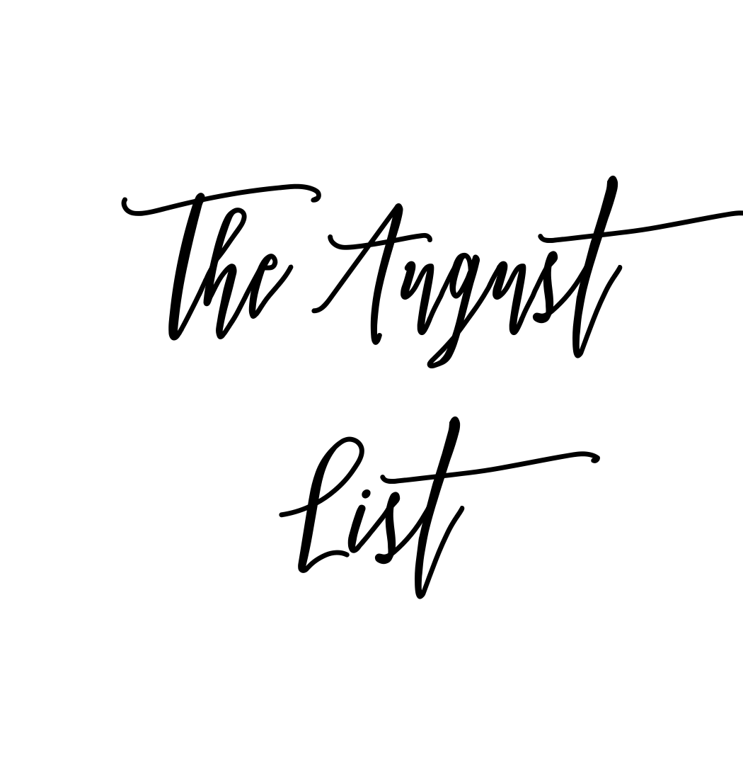 The August List
