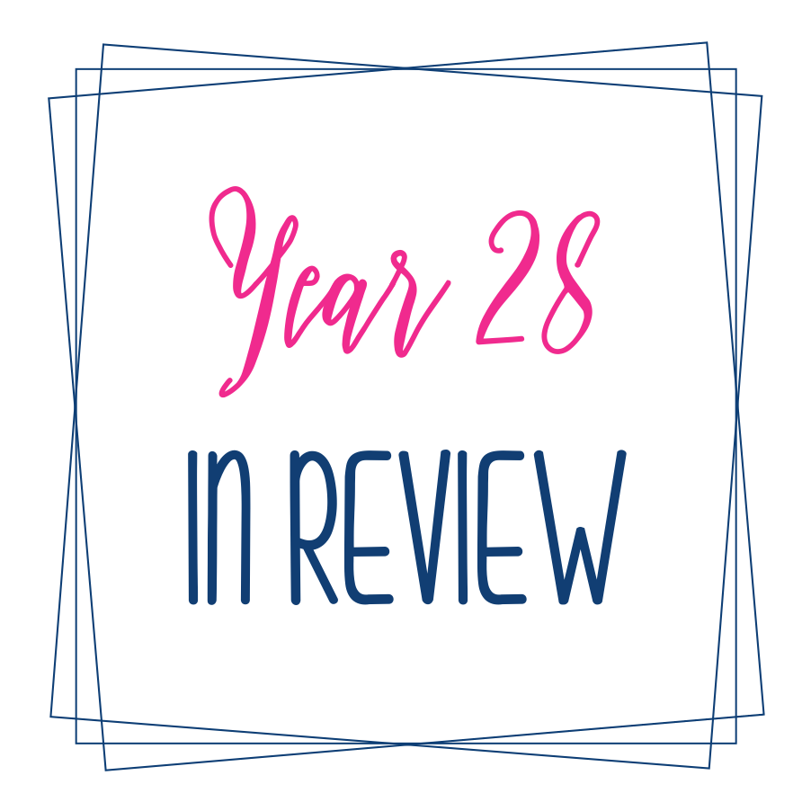 Year 28: In Review